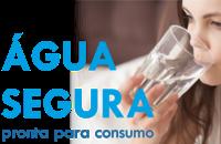 AGUA SEGURA - PRONTA PARA CONSUMO